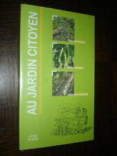 AU JARDIN CITOYEN - Bien cultiver son potager - J.-C. Perazzi 2011