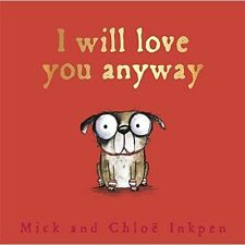 """""""VERY GOOD"""" Inkpen, Mick, I Will Love You Anyway, Book"""