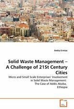 Solid Waste Management - A Challenge of 21St Century Cities. Ermias, Amha.#