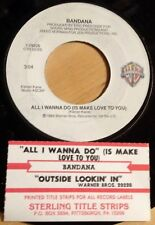 Bandana 45 All I Wanna Do (Is Make Love To You) / Outside Lookin' In  w/ts  NM
