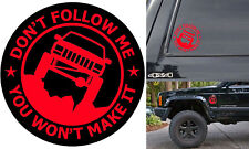 """(1) 6"""" Don't Follow Me You Won't Make It Jeep Cherokee XJ Red Vinyl Decal New"""