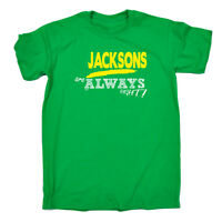 Funny Novelty T-Shirt Mens tee TShirt - Jacksons Always Right