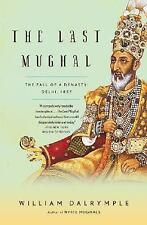The Last Mughal : The Fall of a Dynasty: Delhi 1857 by William Dalrymple (2008,…