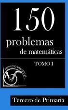 150 Problemas de Matemáticas para Tercero de Primaria (Tomo 1) by Proyecto...
