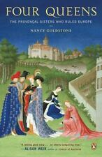 Four Queens: The Provencal Sisters Who Ruled Europe by Goldstone, Nancy, Good Bo