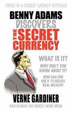 Benny Adams Discovers the Secret Currency by Verne Gardiner (2012, Paperback)