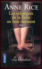 ANNE RICE: LES INFORTUNES DE LA BELLE AU BOIS DORMANT 3. POCKET. 1999.