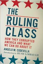 The Ruling Class: How They Corrupted America and What We Can Do About It by Ange