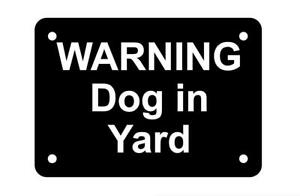 Warning Dog in Yard Sign Plaque 30 Colours 7 Sizes Beware Caution Puppy Gate