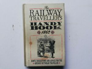 Railway travellers handy Book 1862 2012 hints suggestions advice victorian