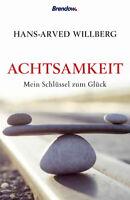 Achtsamkeit - Mein Schlüssel zum Glück Hans-Arved Willberg