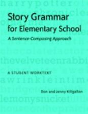 Story Grammar for Elementary School : A Sentence-Composing Approach by Don...