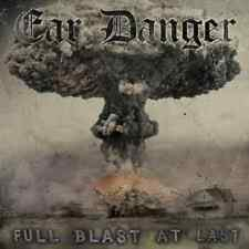 EAR DANGER - Full blast at last (NEW*NWOBHM*MYTHRA*ANGUS, JUDAS PRIEST)