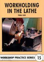 Tubal Cain LATHE WORKHOLDING Workshop Practice Engineering Manual paperback NEW