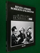 Renzo ARBORE Roberto D'AGOSTINO - IL PEGGIO DI NOVELLA 2000 , 1° Ed Rizzoli 1986