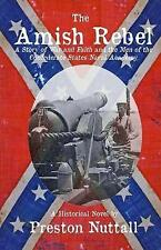 The Amish Rebel: A Story of War and Faith and the men of the Confederate States