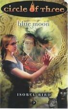 Circle of Three #7: Blue Moon Bird, Isobel Paperback