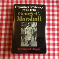 George C. Marshell: Organizer of Victory 1943-1945, by Forrest C. Pogue HB w/ DJ