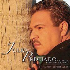 Preciado, Julio Y Su Banda Perla Del Pac : Quisiera Tener Alas CD