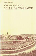 Histoire de la bonne ville de Waremme   Amédée de Ryckel   1981