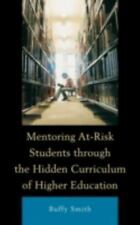 Mentoring At-Risk Students through the Hidden Curriculum of Higher Education, Sm