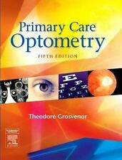 Primary Care Optometry by Theodore Grosvenor (2006, Hardcover, Revised)