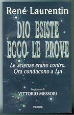 LAURENTIN RENE' DIO ESISTE ECCO LE PROVE PIEMME 1997 RELIGIONE SPIRITUALITA'