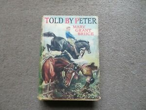 Told by Peter by Mary Grant Bruce. Hardback and Dustcover.