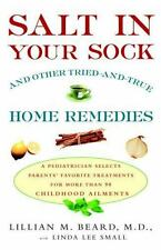 Salt in Your Sock: and Other Tried-and-True Home Remedies, Lillian Beard M.D., L
