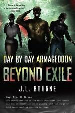 Beyond Exile - Day by Day Armageddon by J. L. Bourne (2010, Paperback)