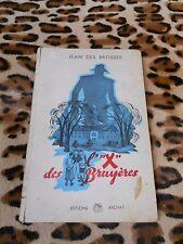 """L' """"X"""" des Bruyères - Jean des Brosses - éd. Archat, 1945 - ill. Pierre Probst"""