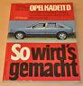 OPEL Kadett D 1,2l 1,3l 1,6l 1,8l 1979 - 1984 Reparaturanleitung SWG 22