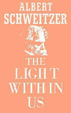NEW The Light Within Us by Albert Schweitzer