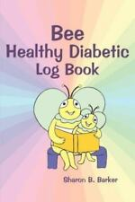 Bee Healthy Diabetic Log Book by Sharon Barker (2003, Paperback)