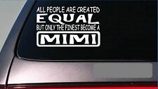 "Mimi equal Sticker *G686* 8"" vinyl grandma mother's day mom mother g ma gram"