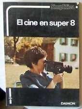 EL CINE EN SUPER 8 - COLECCIÓN SIMPLIFICA - MYRON A. MATZKIN - ED. DAIMON 1981