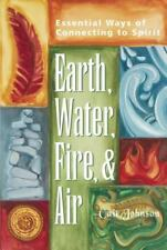 Earth, Water, Fire, and Air: Essential Ways of Connecting to Spirit-ExLibrary