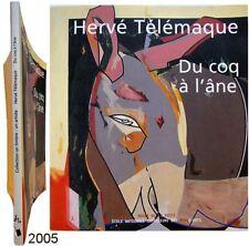 Hervé Télémaque 2005 du coq à l'âne Philippe Dagen Josette Rasle Fauchereau