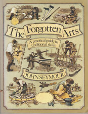 The Forgoten Arts John Seymour A practical Guide to Traditional Skills Thatching