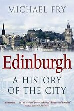 Edinburgh: A History of the City by Michael Fry (Paperback, 2010)