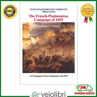 Libro THE FRENCH-PIEDMONTESE CAMPAIGN OF 1859 campagna Franco-Piemontese Schneid