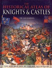 Historical Atlas Of Knights & Castles Book Knighthood Ian Barnes Illustrated #84