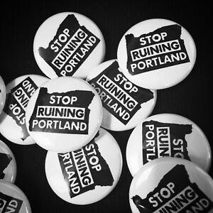 "Stop Ruining Portland - 1"" Pin Back Button Badge Classic PDX Portlandia Pins Set"