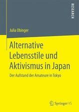 Alternative Lebensstile und Aktivismus in Japan : Der Aufstand der Amateure...