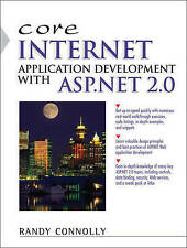 NEW Core Internet Application Development with ASP.NET 2.0 by Randy Connolly