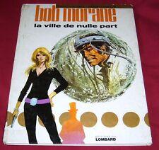 BOB MORANE - LA VILLE DE NULLE PART - VERNES VANCE - LOMBARD - EO