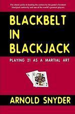 Blackbelt in Blackjack : Playing Blackjack as a Martial Art by Arnold Snyder (2…