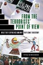 From the Terrorists' Point of View: What They Experience and Why They Come to
