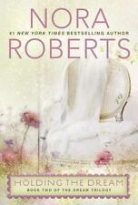Dream Trilogy: Holding the Dream 2 by Nora Roberts (2012, Paperback)