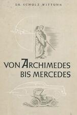 Schulz-Wittuhn:Von ARCHIMEDES bis MERCEDES Geschichte d.KRAFTFAHRZEUGES bis 1900